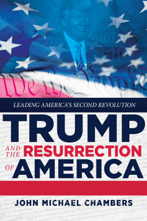 Trump and The Resurrection of America
