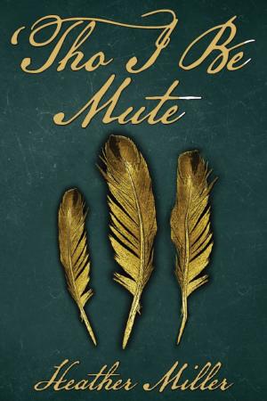 'Tho I Be Mute
